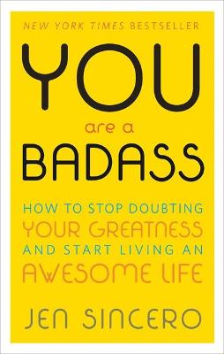 You Are a Badass by Jen Sincero