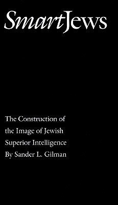 Smart Jews by Sander L. Gilman