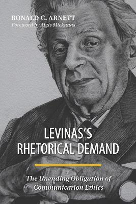 Levinas's Rhetorical Demand by Ronald C. Arnett