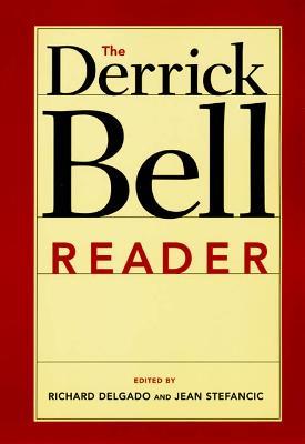 The Derrick Bell Reader by Richard Delgado