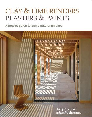 Clay and lime renders, plasters and paints by Adam Weismann