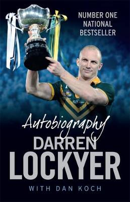 Darren Lockyer Autobiography by Darren Lockyer