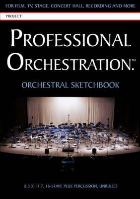 Professional Orchestration 16-Stave Unruled Orchestral Sketchbook by Peter Lawrence Alexander