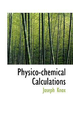Physico-Chemical Calculations by Joseph Knox