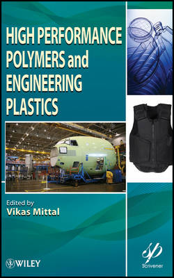 High Performance Polymers and Engineering Plastics by Vikas Mittal