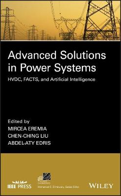 Advanced Solutions in Power Systems by Mircea Eremia