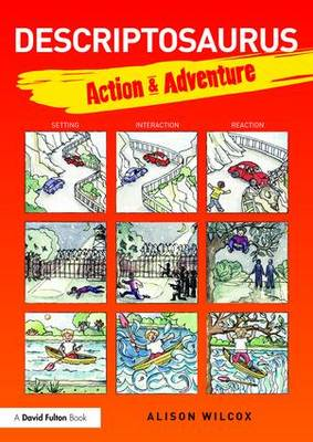 Descriptosaurus: Action & Adventure by Alison Wilcox