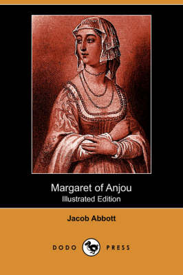 Margaret of Anjou (Illustrated Edition) (Dodo Press) book