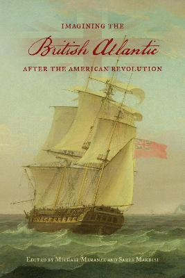 Imagining the British Atlantic after the American Revolution by Michael Meranze
