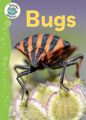 Tadpoles Learners: Bugs by Annabelle Lynch