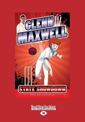 Glenn Maxwell 3: State Showdown by Patrick Loughlin