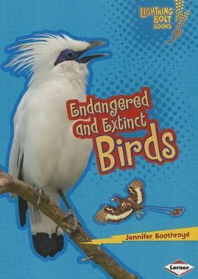 Endangered and Extinct Birds by Jennifer Boothroyd
