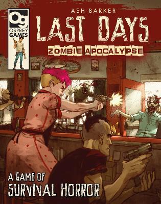 Last Days: Zombie Apocalypse by Ashe Barker