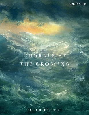Chorale at the Crossing by Peter Porter