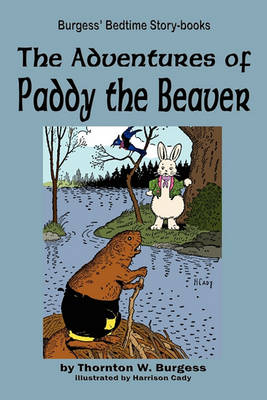 The The Adventures of Paddy the Beaver by Thornton W. Burgess