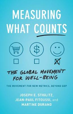 Measuring What Counts: The Global Movement for Well-Being book