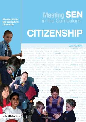 Meeting SEN in the Curriculum: Citizenship by Alan Combes