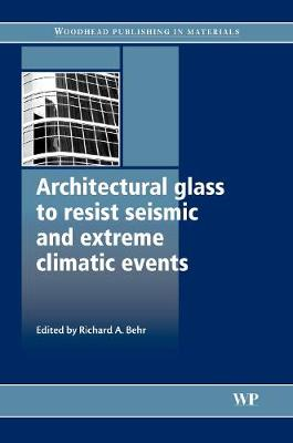 Architectural Glass to Resist Seismic and Extreme Climatic Events by Richard A. Behr