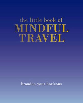 Little Book of Mindful Travel by Tiddy Rowan