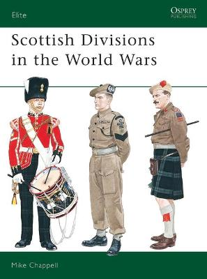 Scottish Divisions in the World Wars by Mike Chappell