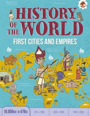 First Cities and Empires 10,000 BCE- 476 CE by John Farndon