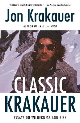 Classic Krakauer: Mark Foo's Last Ride, After the Fall, and Other Essays by Jon Krakauer
