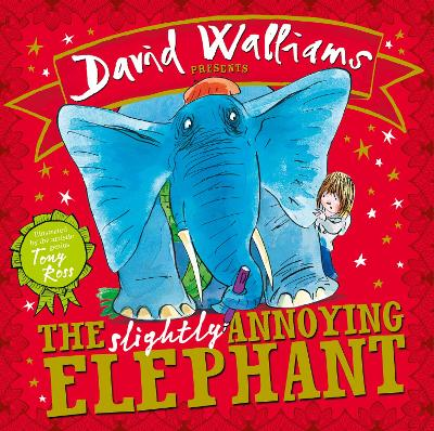 The The Slightly Annoying Elephant by David Walliams