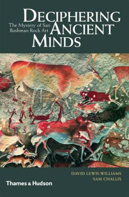 Deciphering Ancient Minds by David J. Lewis-Williams