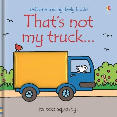 That's Not My Truck by Fiona Watt