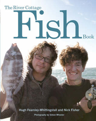 The River Cottage Fish Book by Hugh Fearnley-Whittingstall