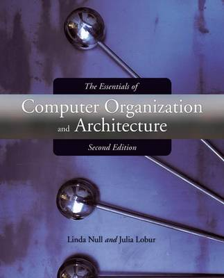 The Essentials of Computer Organization and Architecture by Linda Null
