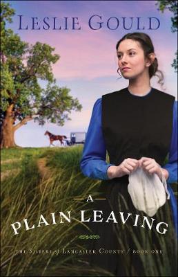 A Plain Leaving by Leslie Gould