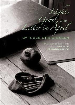 Light, Grass, and Letter in April by Inger Christensen