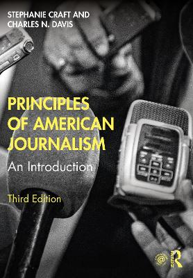 Principles of American Journalism: An Introduction by Stephanie Craft
