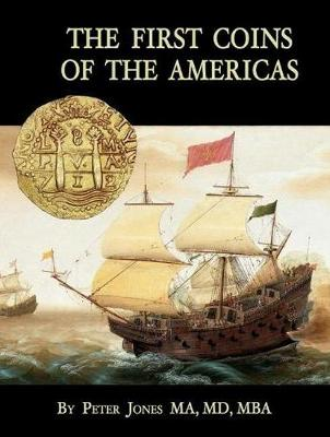 The First Coins of the Americas: A collector's personal journey with cobs book