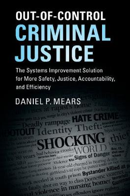 Out-of-Control Criminal Justice by Daniel P. Mears