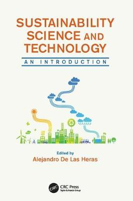 Sustainability Science and Technology by Alejandro De Las Heras