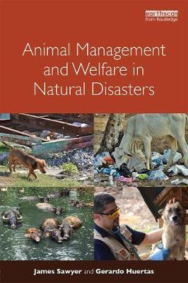 Animal Management and Welfare in Natural Disasters by James Sawyer