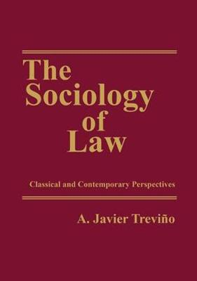 The Sociology of Law by A. Javier Trevino