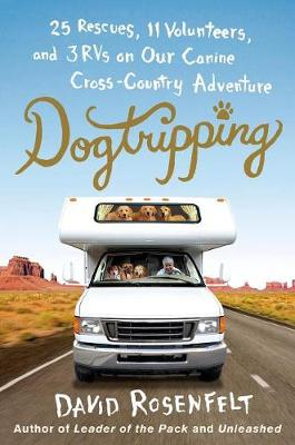 Dogtripping by David Rosenfelt