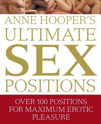Anne Hooper's Ultimate Sex Positions by Anne Hooper