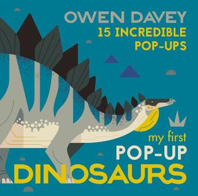 My First Pop-Up Dinosaurs: 15 Incredible Pop-Ups by Owen Davey