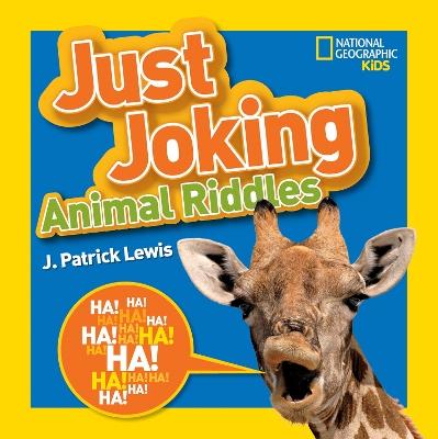 Just Joking Animal Riddles by J. Patrick Lewis