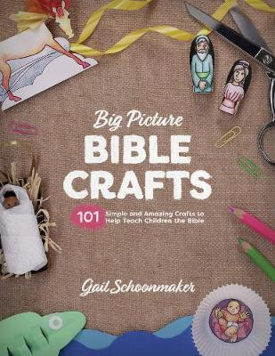 Big Picture Bible Crafts by Gail Schoonmaker