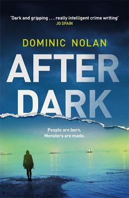After Dark: a stunning and unforgettable crime thriller by Dominic Nolan