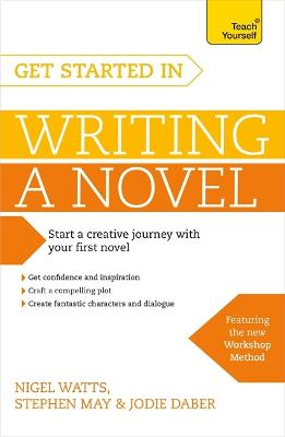 Get Started in Writing a Novel by Nigel Watts