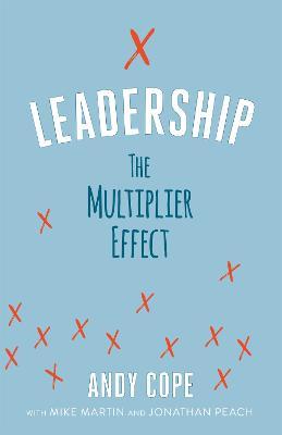 Leadership: The Multiplier Effect book