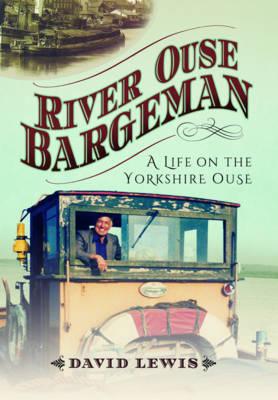 River Ouse Bargeman by David Lewis