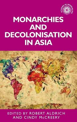 Monarchies and Decolonisation in Asia book
