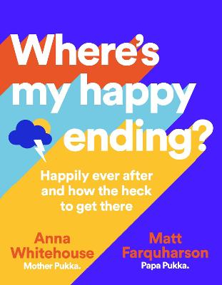 Where's My Happy Ending?: Happily ever after and how the heck to get there book